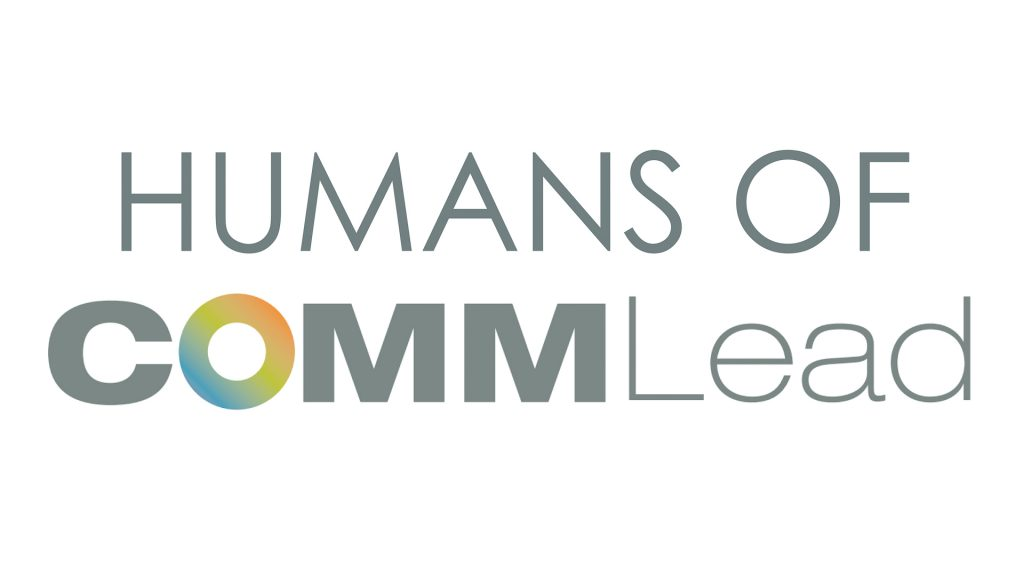 Meet the 'Humans of Comm Lead'